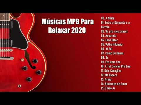 Músicas MPB Para Relaxar 2020 & As Melhores as do MPB Brasileiro 2020