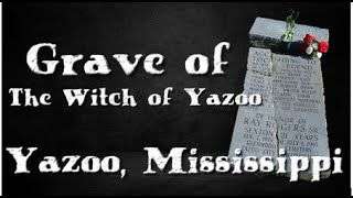 The Grave of The Witch of Yazoo, Mississippi - Glenwood Cemetery in Yazoo.
