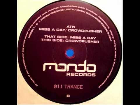 ATN - Miss A Day (Original Mix) [Mondo Records 2004]