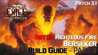 [POE] Righteous Fire Zerker Build Guide 3.1 (Abyss League) - Part 1