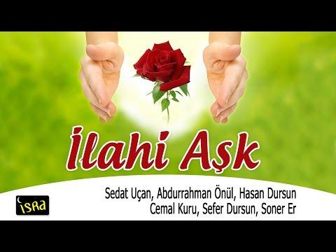 ilahik aşk 12 İlahi- Sedat Uçan Abdurrahman Önül Hasan Dursun