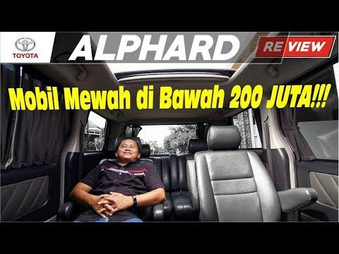 Review Mobil Bekas | Meskipun Tua Alphard Tetap Istimewa