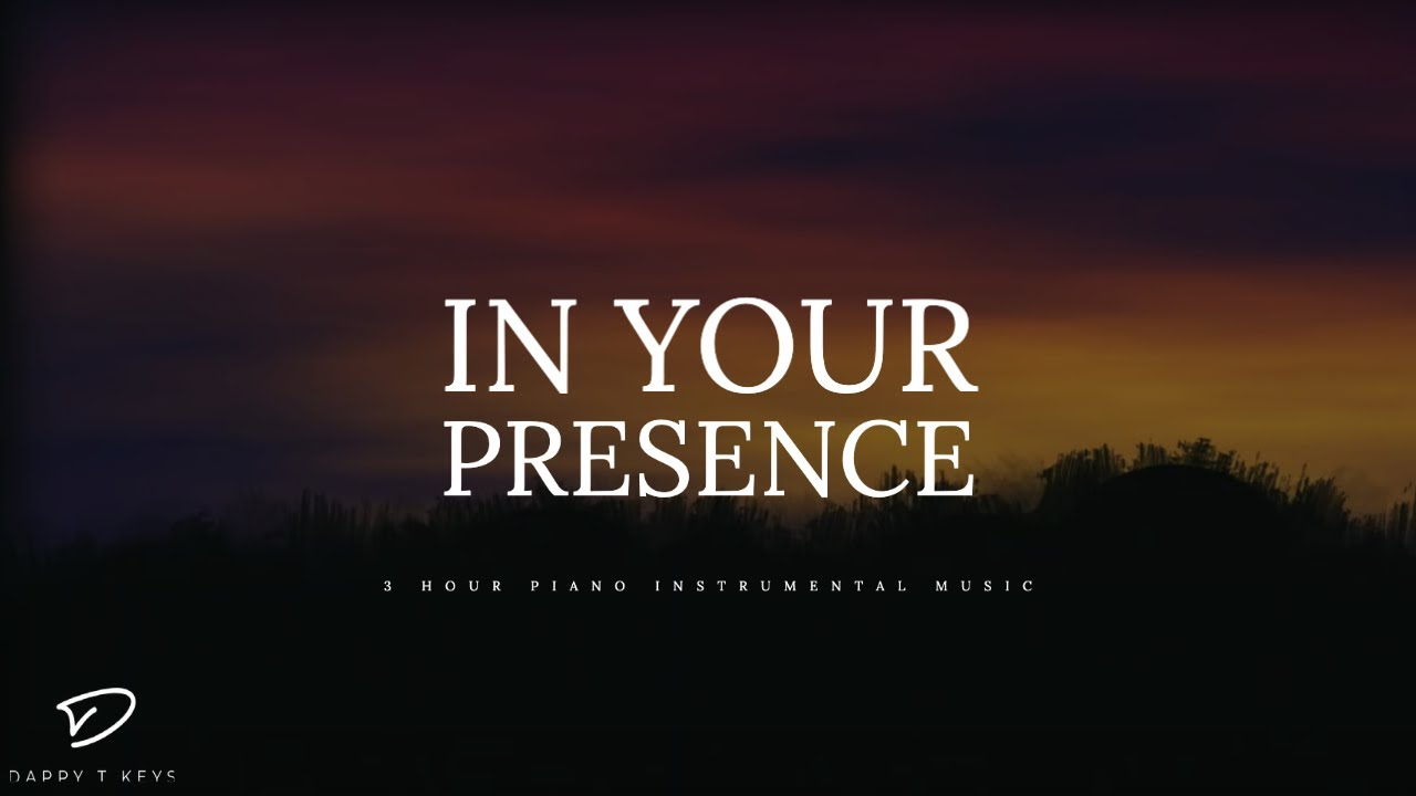 In Your Presence 3 Hour Deep Prayer Music Meditation Music Worship Music Soaking Music