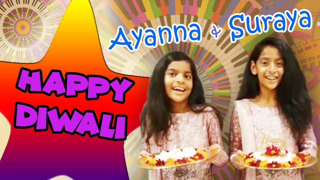 'Happy Diwali' cover sung by Ayanna & Suraya