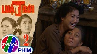 image Luật trời - Tập 2[3]: Thảo đau đớn khi người mẹ nuôi của mình chết không nhắm mắt