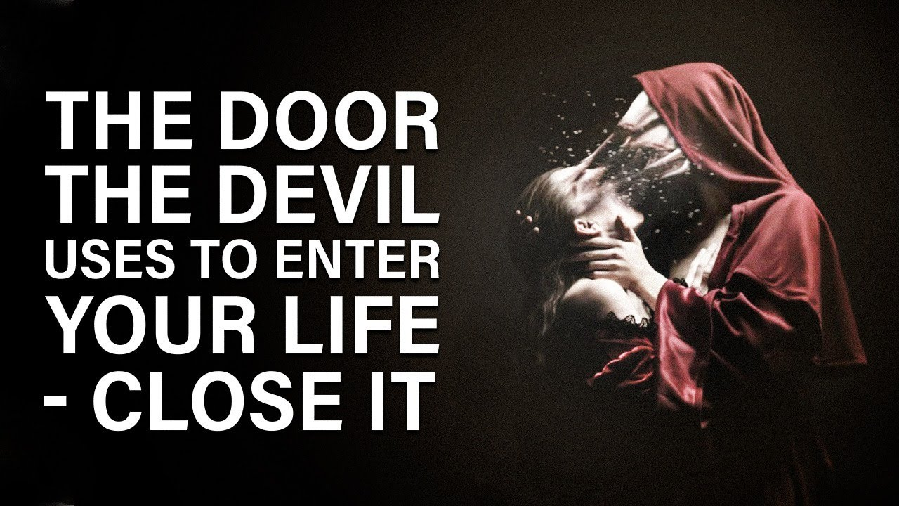 Satan's Strategy To Get Into Your Home    Spiritual Doors You Need To Close Today