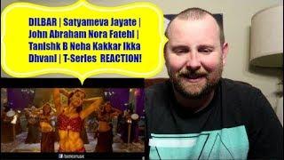 DILBAR   Satyameva Jayate   John Abraham Nora Fatehi   Tanishk B Neha Kakkar Ikka Dhvani REACTION!