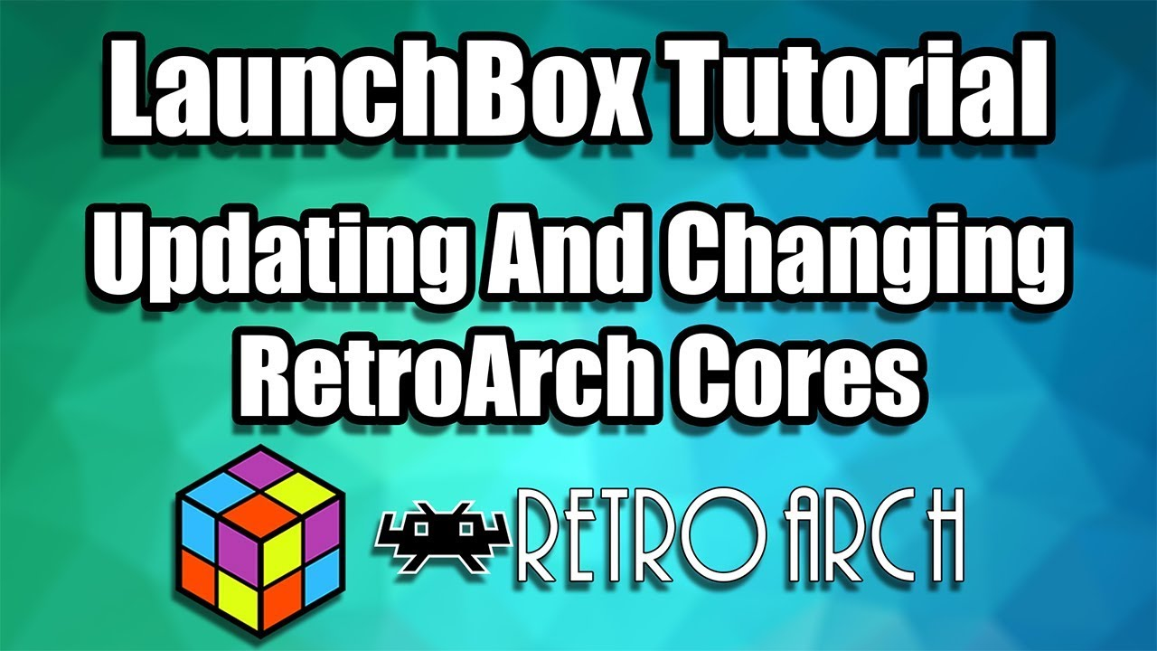 How To Update And Change RetroArch Cores - LaunchBox Tutorial