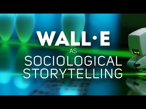 Wall-E as Sociological Storytelling