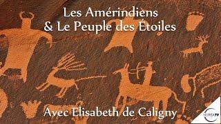« Les Amérindiens & Le Peuple des Étoiles » avec Elisabeth de Caligny - NURÉA TV