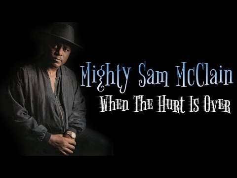 Mighty Sam McClain - When The Hurt Is Over (Maybe Love Will Flow) (Srpski prevod)