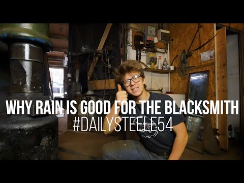 Why Rain Is Good For The Blacksmith