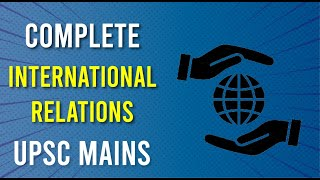 Mentorship Program for IAS-International Relations: Lecture 1- Basic theories for GS 2