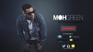 DJ Moh Green Feat. Meziane, Six & Jackson - OMRI