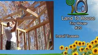 Tiny House 20 - Install Trusses