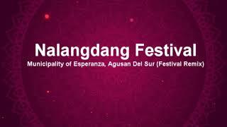 Nalangdang Festival of Municipality of Esperanza, Agusan Del Sur (Festival Remix)