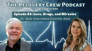 "Episode 63: ""Love, Drugs, and Miracles"" Dr. Bob Interviews Camille Reid"