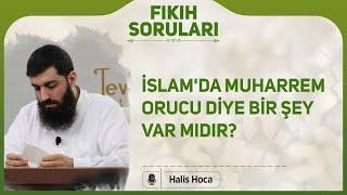 İslamda Muharrem orucu diye bir şey var mıdır? Halis Hoca (Ebu Hanzala)