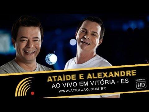 Ataíde & Alexandre - Ao Vivo Em Vitória ES - Show Completo - HD