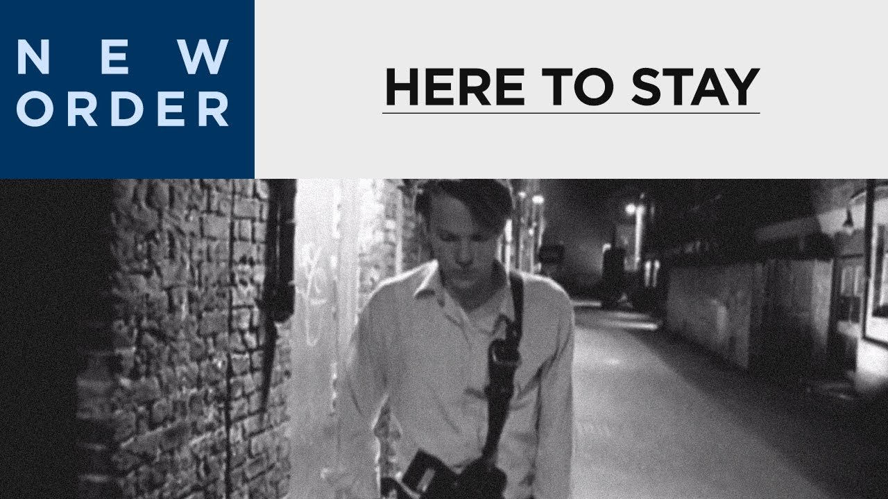 New Order - Here To Stay  Official Music Video