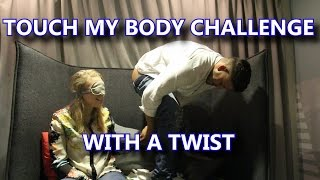 TOUCH MY BODY CHALLENGE WITH A TWIST #NAUGHTY #PRANK