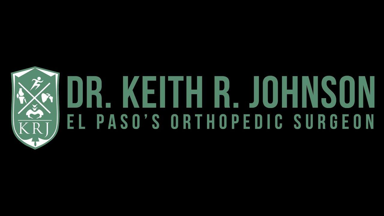 Keith R Johnson Md Orthopedic Hip And Knee Surgeon El Paso Tx