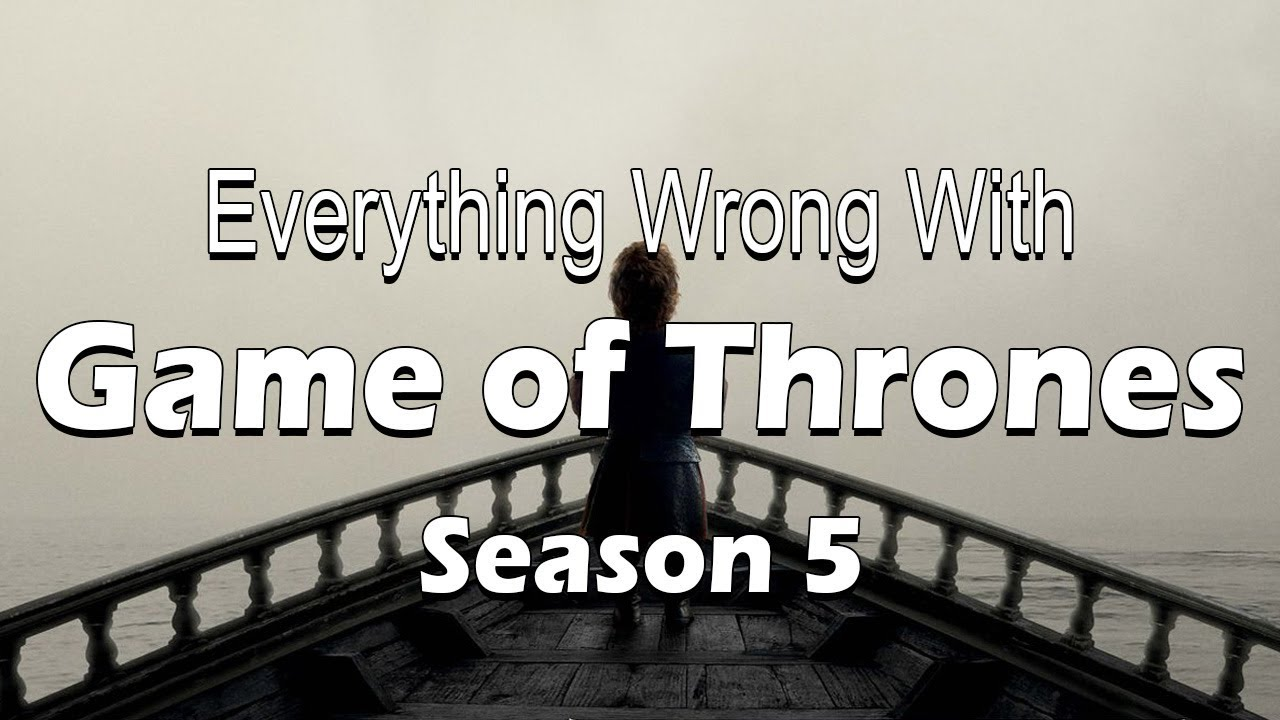 Download Everything Wrong With Game of Thrones - Season 5