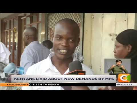 Kenyans livid about new demands by MPs