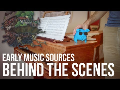 Early Music Sources - Behind the scenes