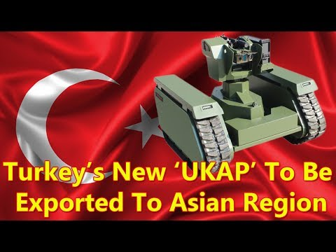 Turkey's New Armed Unmanned Armed Vehicle 'UKAP' To Be Exported To Asian Region