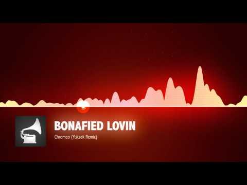 Chromeo bonafied lovin yuksek remix