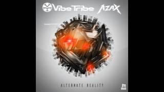 Vibe Tribe & Azax - Alternate Reality ᴴᴰ