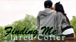 Finding Me - Jared Cotter ft Drew Ryan Scott