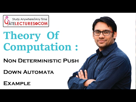 44 Non Deterministic Push Down Automata (NPDA) Example