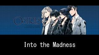 OSIRIS - Into the Madness