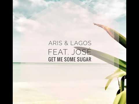 ARIS & Lagos: Get Me Some Sugar (feat. José) (Jude & Frank