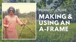 Permaculture | Making and Using an  'A-Frame'