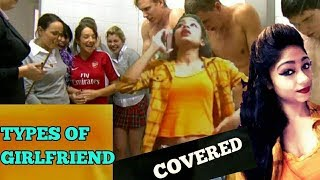 TYPES OF GIRLFRIENDS | INDIAN VIDEOS 2017 |..