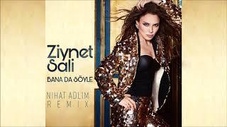 Ziynet Sali - Bana Da Söyle (Nihat Adlim Remix) Resimi