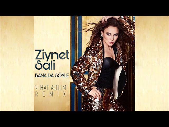 Ziynet Sali - Bana Da Söyle (Nihat Adlim Remix)