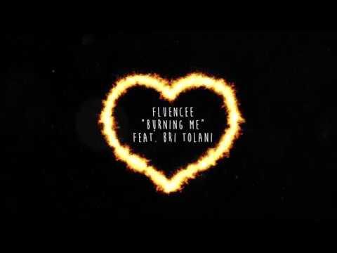 Fluencee - Burning Me (feat. Bri Tolani)