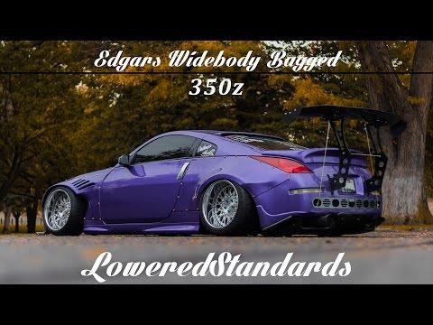Edgars Bagged, Widebody, 350z