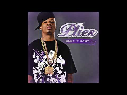 Plies - Bust It Baby, Parts 1 & 2