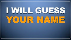I will guess your name!  (mind reading)