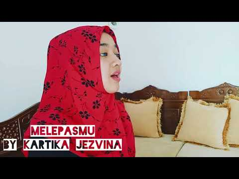 Melepasmu ( Cover by Kartika Jezvina )