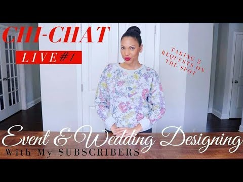 CHIT CHAT  LIVE #1 | EVENT & WEDDING DESIGNING W/ MY SUBCRIBERS