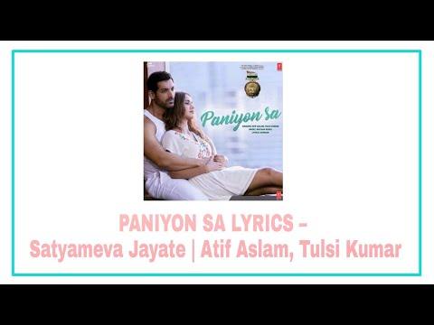 ❤️ PANIYON SA LYRICS – Satyameva Jayate | Atif Aslam, Tulsi Kumar / Satyamev Jayate 🇮🇳