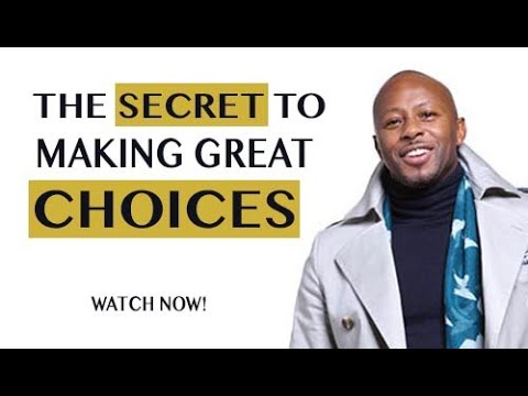 How to make better choices - how to make better decisions choices and change your life