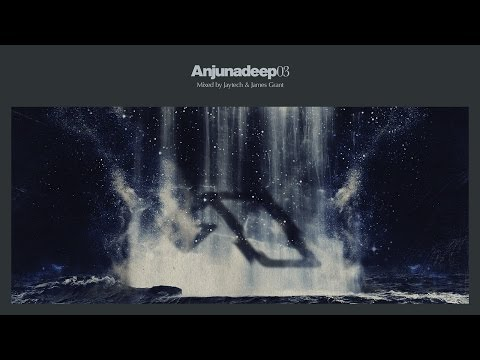 Jaytech & James Grant - Anjunadeep 03 CD2 (Continuous Mix)