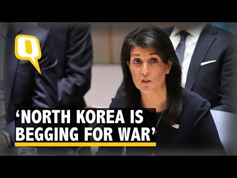'North Korea is Begging for War' Warns US Ambassador to UN Council - The Quint